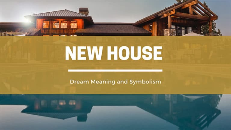 Dreaming About New House: Dream Meaning and Symbolism