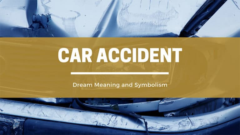 Dreaming About A Car Accident: Dream Meaning and Symbolism
