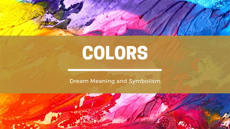 What Do Different Colors Mean In Dreams? (Colors Dream Meaning and Symbolism)