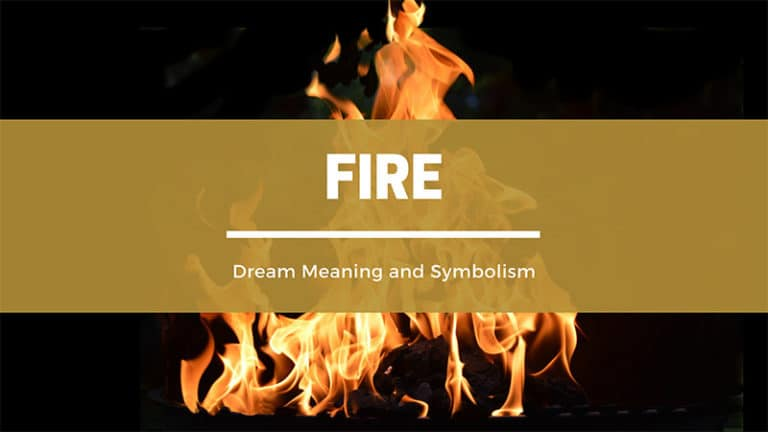 What Does It Mean To Dream About Fire? Dream Meaning and Symbolism
