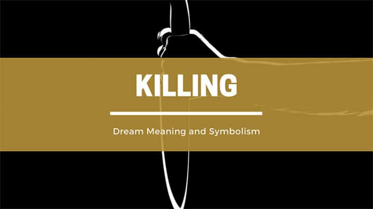 Dreaming About A Killer Or Killing Someone: Dream Meaning and Symbolism