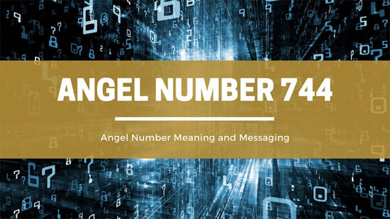 What Does It Mean If I Keep Seeing Angel Number 744 Everywhere I Go?