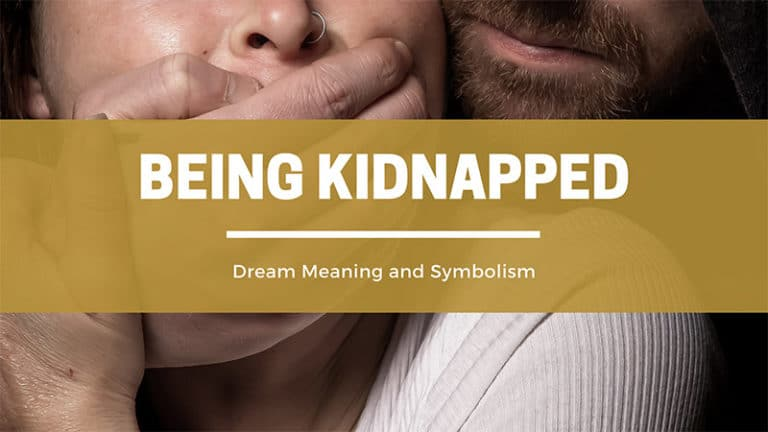 What Does It Mean To Dream Of Being Kidnapped? Dream Meaning and Symbolism