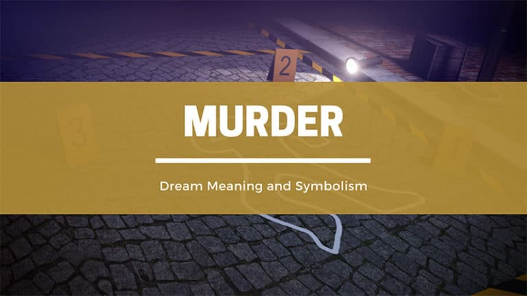 What Does It Mean to Dream About Murder? Dream Symbolism & Meaning