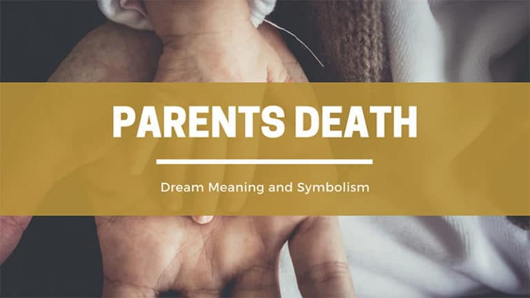 What Does It Mean To Dream About Your Parents Death? Dream Meaning and Symbolism